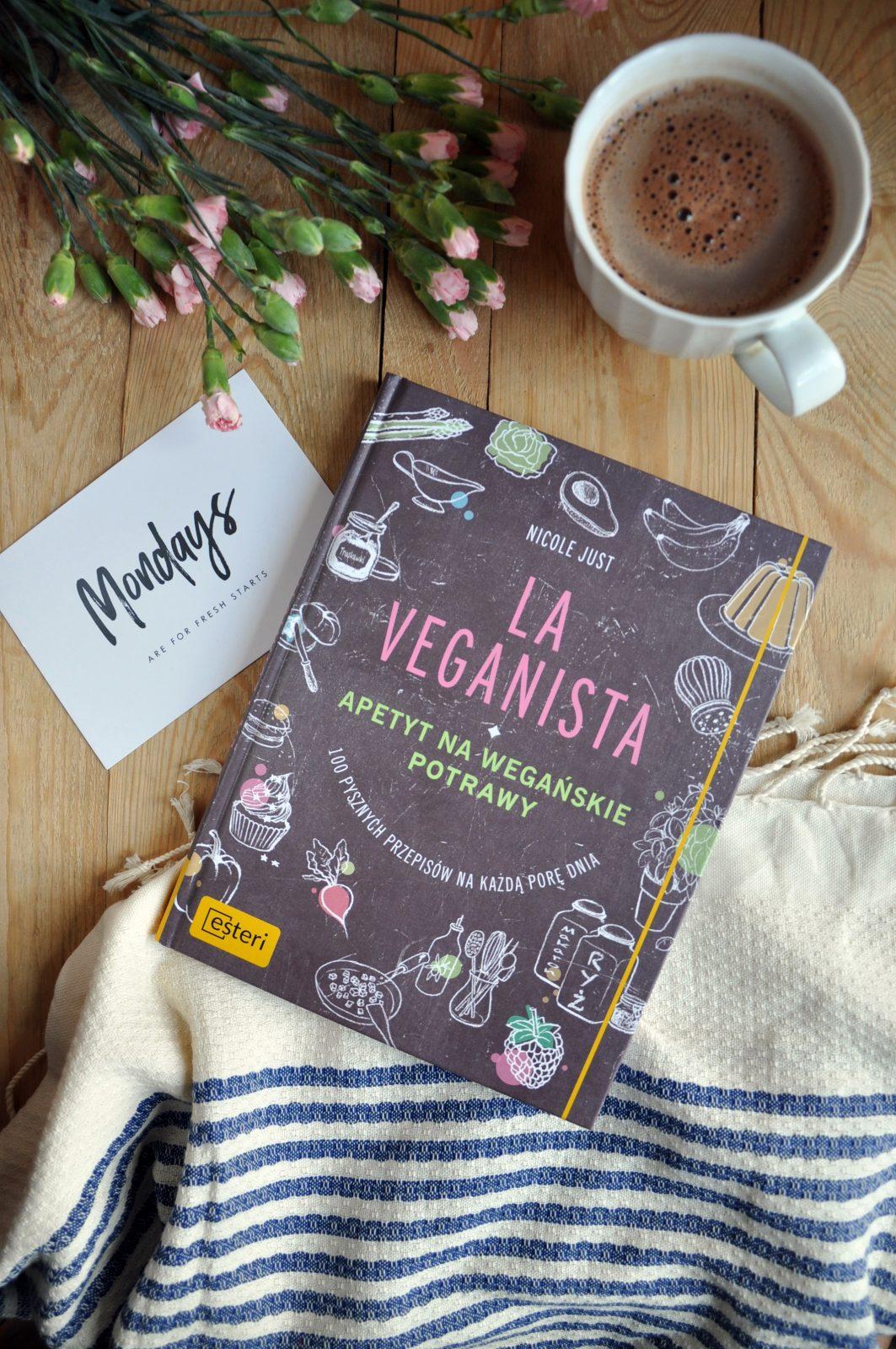 Just Nicole: La Veganista. Apetyt na wegańskie potrawy. RECENZJA + KONKURS